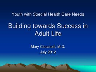 Youth with Special Health Care Needs Building towards Success in  Adult Life