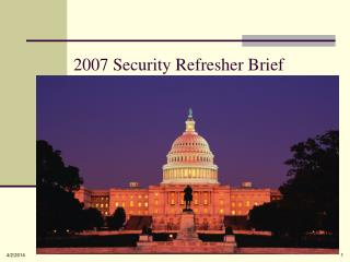 2007 Security Refresher Brief