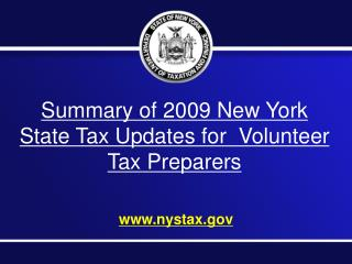 Summary of 2009 New York State Tax Updates for  Volunteer Tax Preparers