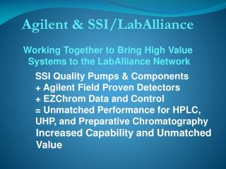 Agilent & SSI/ LabAlliance Working Together to Bring High Value