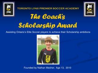 The Coach�s  Scholarship Award