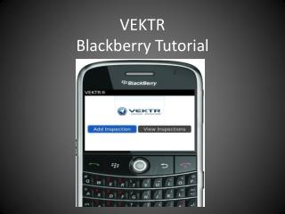 VEKTR  Blackberry Tutorial