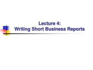 Lecture 4:  Writing Short Business Reports