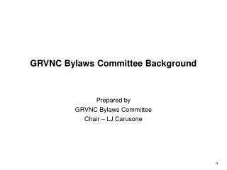 GRVNC Bylaws Committee Background