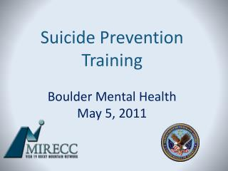 Suicide Prevention Training Boulder Mental Health May 5, 2011