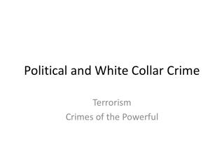 Political and White Collar Crime