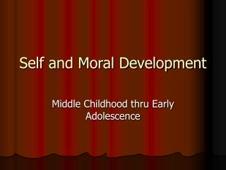 Self and Moral Development