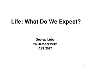 Life: What Do We Expect?