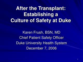 After the Transplant: Establishing a  Culture of Safety at Duke