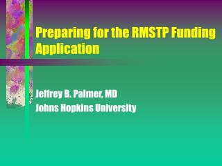 Preparing for the RMSTP Funding Application
