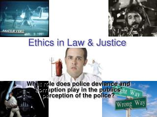 Ethics in Law & Justice