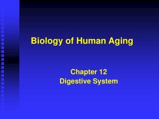 Biology of Human Aging