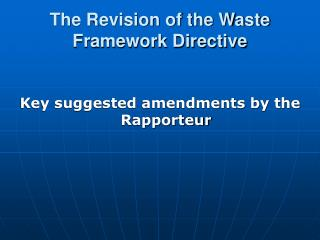 The Revision of the Waste Framework Directive