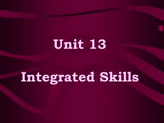 Unit 13  Integrated Skills