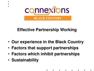 Effective Partnership Working Our experience in the Black Country