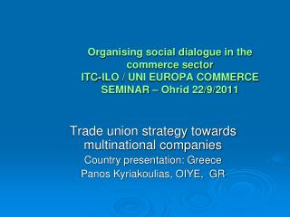 Trade union strategy towards multinational companies Country presentation: Greece