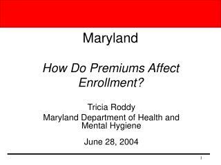 Maryland How Do Premiums Affect Enrollment?