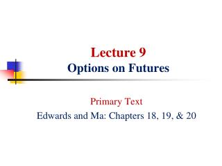 Lecture 9 Options on Futures