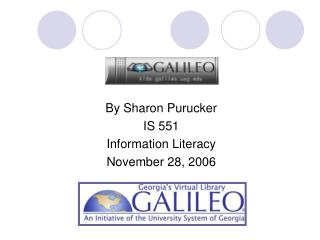 By Sharon Purucker IS 551 Information Literacy November 28, 2006