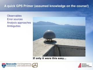 A quick GPS Primer assumed knowledge on the course