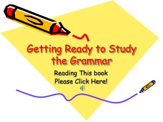 Getting Ready to Study the Grammar