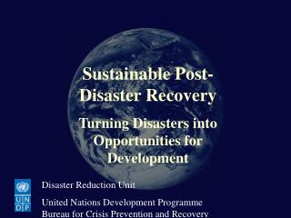 Sustainable Post-Disaster Recovery Turning Disasters into Opportunities for Development