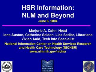 HSR Information: NLM and Beyond June 6, 2004