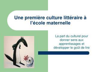 Une premi�re culture litt�raire � l��cole maternelle