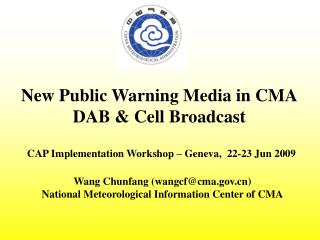 New Public Warning Media in CMA DAB & Cell Broadcast