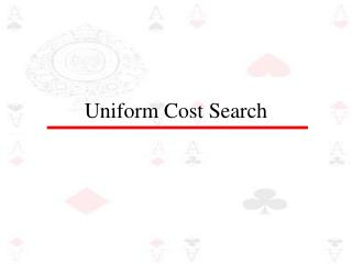 Uniform Cost Search