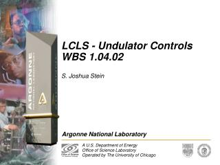 LCLS - Undulator Controls WBS 1.04.02
