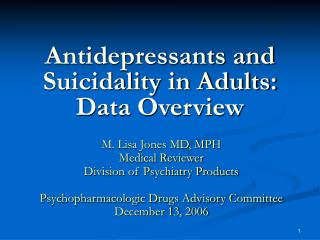 Antidepressants and Suicidality in Adults: Data Overview
