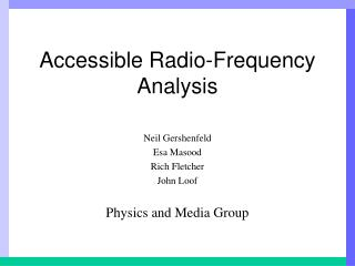 Accessible Radio-Frequency Analysis