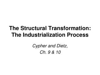 The Structural Transformation: The Industrialization Process