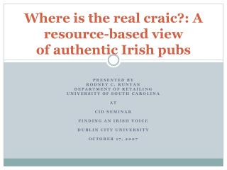 Where is the real craic: A resource-based view  of authentic Irish pubs