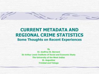 CURRENT METADATA AND REGIONAL CRIME STATISTICS  Some Thoughts on Recent Experiences