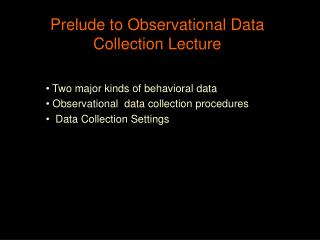 Prelude to Observational Data Collection Lecture
