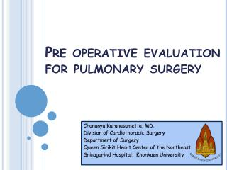 Pre operative  evaluation for pulmonary surgery