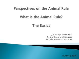 Perspectives on the Animal Rule What is the Animal Rule? The Basics