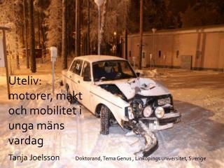 Uteliv:  motorer, makt och mobilitet i unga mäns vardag
