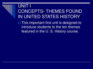UNIT I CONCEPTS-THEMES FOUND IN UNITED STATES HISTORY