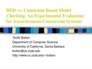 BDD vs. Constraint Based Model Checking: An Experimental Evaluation for Asynchronous Concurrent Systems