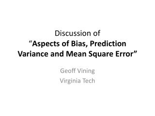 "Discussion of  "" Aspects of Bias, Prediction Variance and Mean Square Error"""