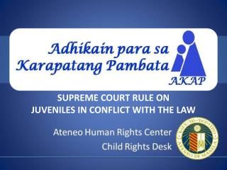 SUPREME COURT RULE ON  JUVENILES IN CONFLICT WITH THE LAW
