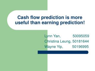 Cash flow prediction is more useful than earning prediction!