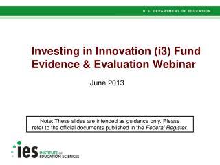 Investing in Innovation (i3) Fund Evidence & Evaluation Webinar