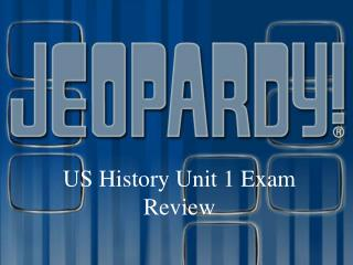 US History Unit 1 Exam Review