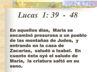 Lucas  1: 39  -  48