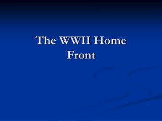 The WWII Home Front