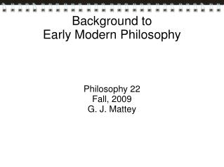 Background to  Early Modern Philosophy